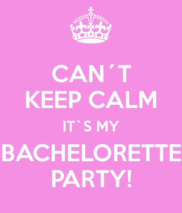 can-t-keep-calm-its-my-bachelorette-party